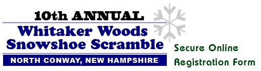 Whitaker Woods Snowshoe Scramble Secure Online Registration Form
